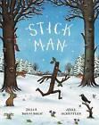 Stick Man by Julia Donaldson (Hardback, 2008)