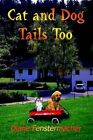 Cat and Dog Tails Too 9781410708250 by Diane Fenstermacher Book