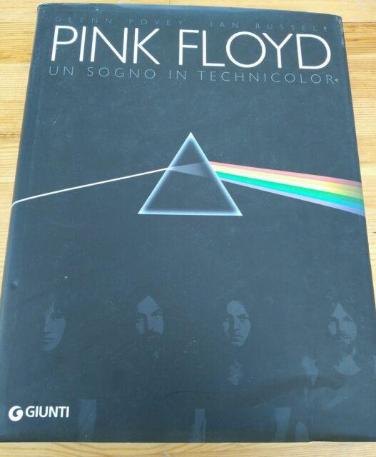 Pink Floyd. Un sogno in technicolor. Glenn Povey, Ian Russell (Giunti)