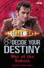 War of the Robots: No. 6: Decide Your Destiny by Trevor Baxendale, BBC (Paperback, 2007)