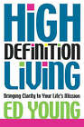 High Definition Living: Bringing Clarity to Your Life by Ed Young (Paperback, 2003)