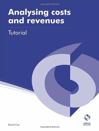 Analysing Costs and Revenues Tutorial (AAT Accounting - Level 3 Diploma in Acco