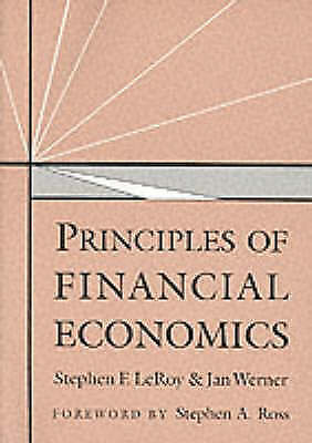 Principles of Financial Economics by LeRoy, Stephen F. -ExLibrary