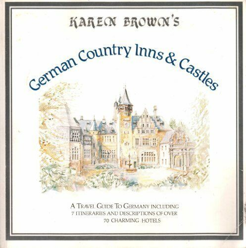 German Country Inns and Castles, Karen Brown, June Brown, Used; Good Book