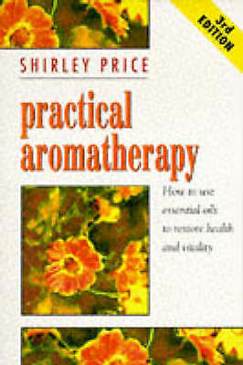 Practical Aromatherapy by Shirley Price (Paperback, 1994)