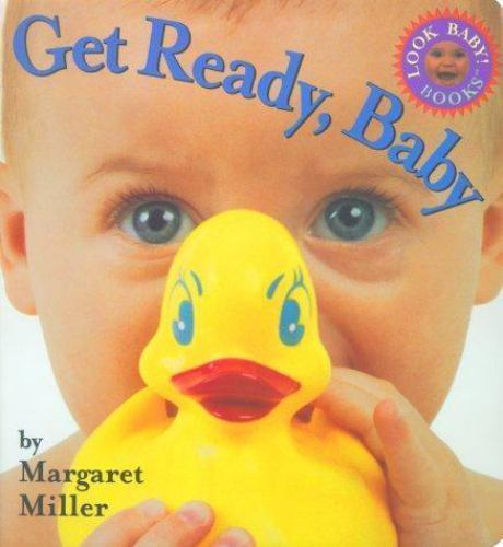 Get Ready Baby by Margaret Miller