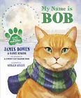 My Name is Bob: An Illustrated Picture Book by James Bowen (Paperback, 2014)