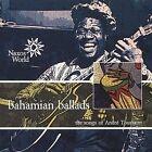 Bahamian Ballads by Andre Toussaint (CD, May-2002, Naxos World)