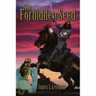 The Forbidden Seed 9780595322022 by James L. Leichner Book