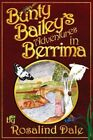 Bunty Bailey's Adventures in Berrima by Dale, Rosalind -Paperback
