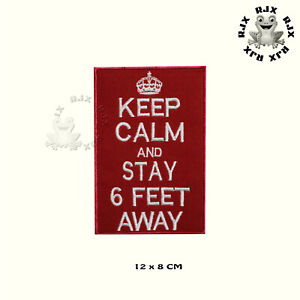 Keep Calm And 6 Feet Away Patch Iron On Patch Sew On Embroidered Patch