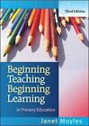 Beginning Teaching Beginning Learning: in Primary Education by Janet R. Moyles (Paperback, 2007)