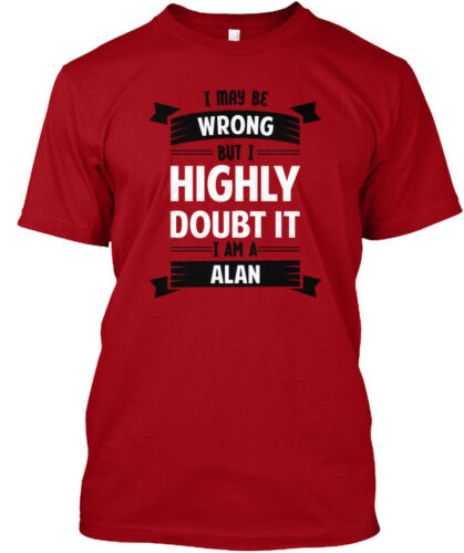 Great gift Alan I May Be Wrong But Highly Doubt It Am Standard Unisex T-shirt
