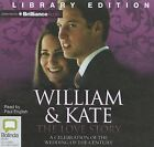 William & Kate: The Love Story  : A Celebration of the Wedding of the Century by Robert Jobson (CD-Audio, 2011)