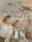The Secret of the Village Fool by Rebecca Upjohn (Hardback, 2012)