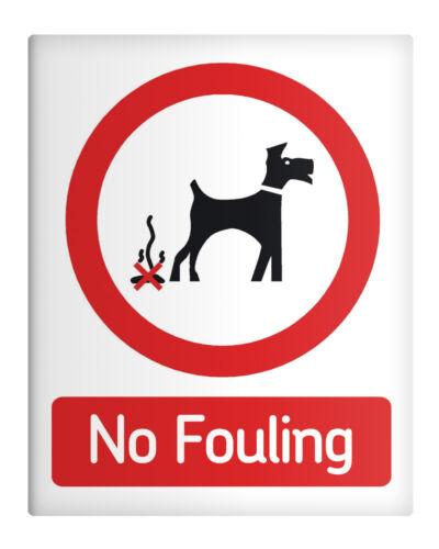 "NO Fouling Metal Sign 8x10/"" Dog Work Safety Park recreation Premises Office #41"