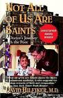 Not All of Us Are Saints by David Hilfiker (Paperback / softback, 1998)