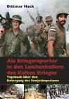 Als Kriegsreporter in den Leichenkellern des Kalten Krieges von Dittmar Hack (2014, Gebundene Ausgabe)