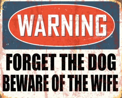 """10 x 8/"""" WARNING FORGET THE DOG BEWARE OF THE WIFE SECURITY METAL PLAQUE SIGN 595"""