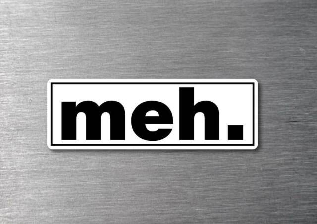 MEH sticker 7 year quality water & fade proof vinyl
