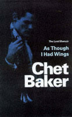 As Though I Had Wings: The Lost Memoir, Chet Baker, Used; Good Book