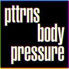 Body Pressure von Pttrns (2013)