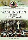 Washington in the Great War by Peter Welsh (Paperback, 2014)