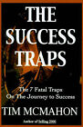 The Success Traps: The 7 Fatal Traps on the Journey to Success by Timothy J McMahon (Paperback / softback, 2001)