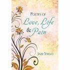 Poetry of Love Life and Pain 9781456844905 by Jalise Stroud Paperback