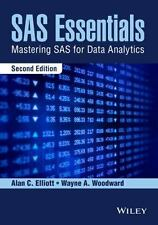 SAS Essentials : A Guide to Mastering Sas, Second Edition by Alan C. Elliott...