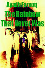 The Rainbow That Never Was by Ayadh Farooq (Paperback / softback, 2002)