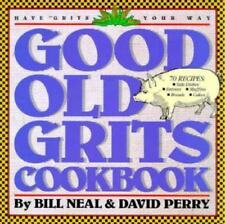 Good Old Grits Cookbook Neal, Bill, Perry, David Paperback