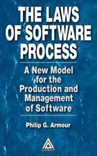 The Laws of Software Process: A New Model for the Production and Management of S