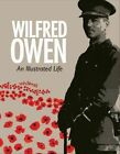 Wilfred Owen: An Illustrated Life by Jane Potter (Hardback, 2014)