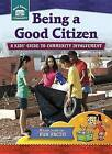 Being a Good Citizen: A Kids' Guide to Community Involvement by Rachelle Kreisman (Hardback, 2015)