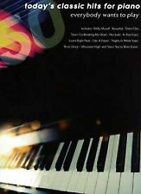 Today's Classic Hits for Piano Voice Chords Everybody Wants To Play Book B33
