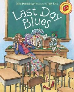 Last-Day-Blues-Paperback-by-Danneberg-Julie-Love-Judith-Dufour-ILT-Bra