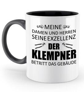 Tasse-Seine-Exzellenz-Klempner-Kaffeetasse-Kaffeebecher-Geschenk-Spruch
