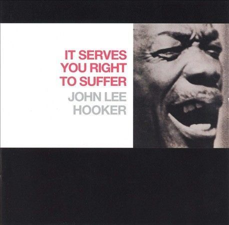 1 of 1 - It Serves You Right to Suffer by John Lee Hooker (CD, Oct-1999, MCA (USA))