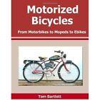 Motorized Bicycles by Bartlett Tom 0557643694 Lulu Com 2010 Paperback