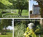 Gartenrouten in Mecklenburg-Vorpommern von Wolf Karge (2011, Gebundene Ausgabe)
