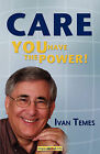 Care: You Have the Power! by Ivan Temes (Paperback, 2008)