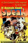 If Animals Could Speak a 21st Century Fable Inspired by 9 11 2001 Don LoCicero