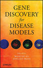 Gene Discovery for Disease Models by John Wiley and Sons Ltd (Hardback, 2011)