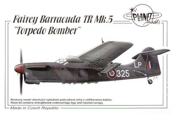 Planet 1 72 Fairey Barracuda TR Mk. 5