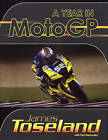 A Year in MotoGP by James Toseland (Hardback, 2008)