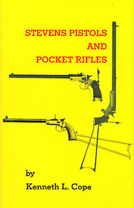 J. Stevens Pistol and Stevens Rifle Book By Cope 25 Stevens Softcover