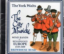 The York Waits - City Musicke : Wind Bands Of Renaissance Europe 1550-1600 (NEW)