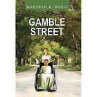 Gamble Street by Madinah K Wakil (Hardback, 2014)