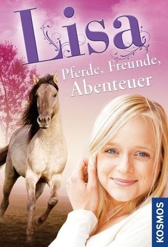Lisa - Pferde, Freunde, Abenteuer von Pia Hagmar (2013, Gebundene Ausgabe)